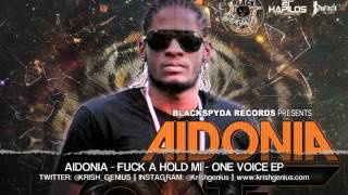 Aidonia - Fuck A Hold Mi - June 2013