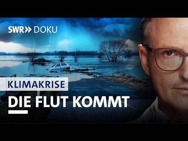Starkregen-Flut und extreme Trockenheit  | Axel Wagner und die Klimakrise (2/5) | SWR Doku