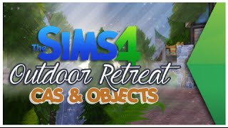 The Sims 4 Gamepack: Outdoor Retreat Overview (CAS & OBJECTS)