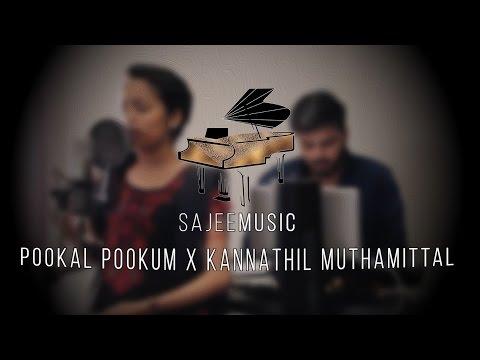 Pookal Pookum x Kannathil Muthamitthal - Sajepan & Losika (Exclusive Version)