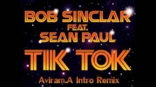 BOB SINCLAR Feat  SEAN PAUL   Tik Tok Aviram A Intro Remix