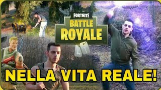 FORTNITE IN REAL LIFE - FORTNITE IN REAL LIFE