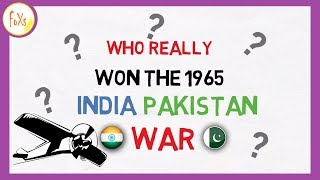 Who Really Won The 1965 India Pakistan War?