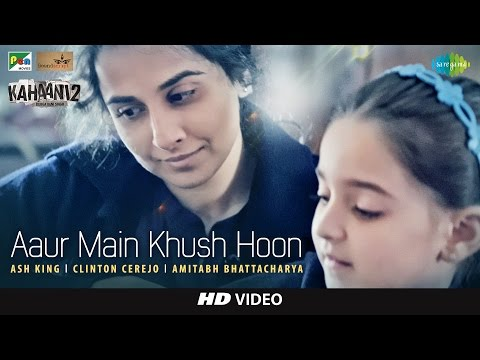 Aur Main Khush Hoon Song Lyrics From Kahaani 2