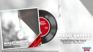SANTA BRING HER BACK Mikael Anreot duet with Marian Raymond