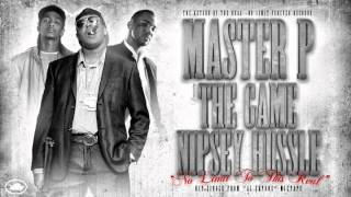 """No Limit To The Real"" - Master P feat. The Game & Nipsey Hussle"
