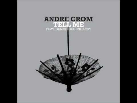 Andre Crom - Tell Me (David August Remix) [Freerange ...