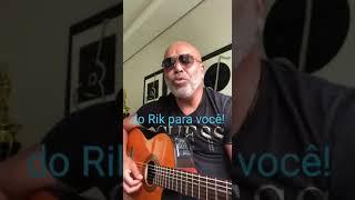 Do Rik para você ouvir