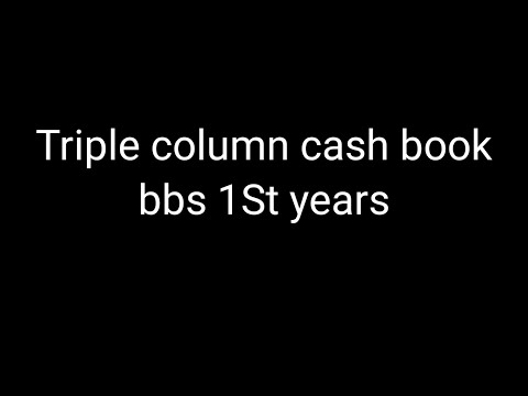 BBS 1st years , Cash book // accountancy // Tripal column cash book #