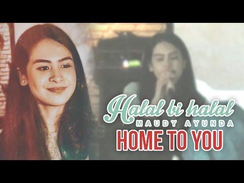 Maudy Ayunda - Home to You || Halal Bi Halal