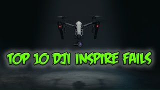 Top 10 DJI Inspire CRASH FAILS