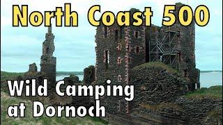 North Coast 500 : Nybster Broch to Dornoch in an RV