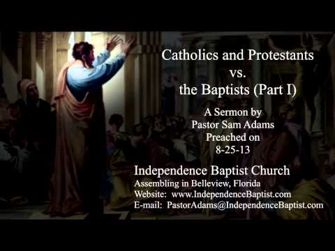 Catholics and Protestants vs. Baptists (Part 1)