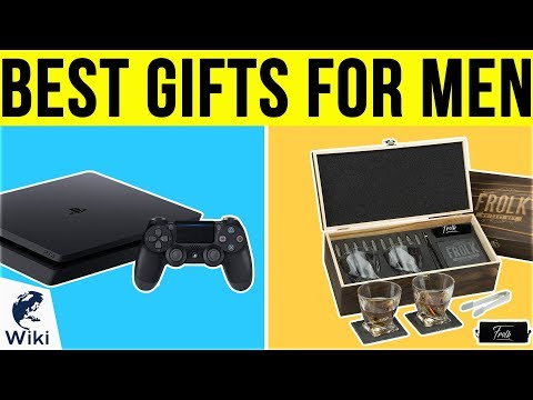 10 Best Gifts For Men 2019