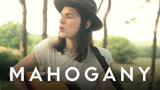 James Bay - When We Were On Fire // Mahogany Session