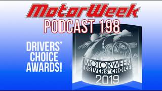 MW Podcast #198 - 2019 Drivers' Choice Awards!