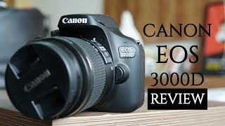 Canon EOS 3000D Review, Pros and Cons - Budget DSLR with Wi Fi
