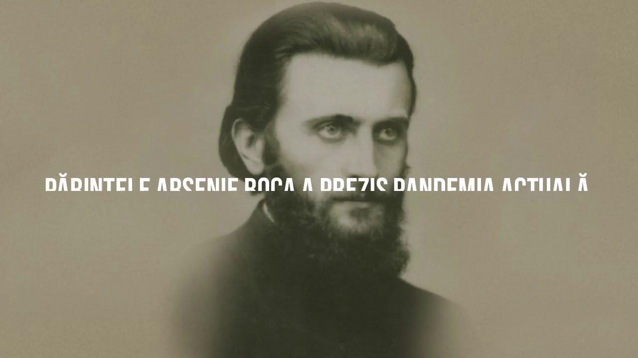 "Parintele Arsenie Boca A Prezis Pandemia Actuala - Sfantul Parinte Era ""Doctorul Sufletelor"""