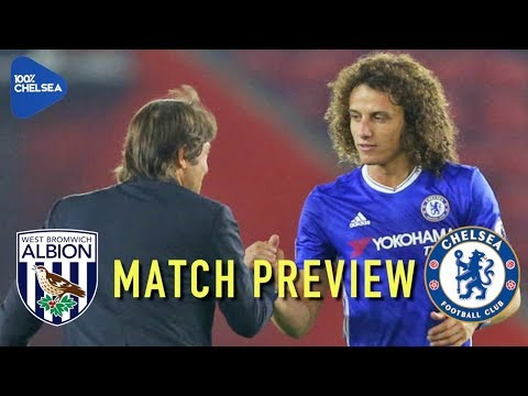 DAVID LUIZ BACK IN THE SQUAD?!    WEST BROM v CHELSEA    MATCH PREVIEW