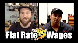Flatrate vs Wages - A Chat w/ The Flat Rate Master