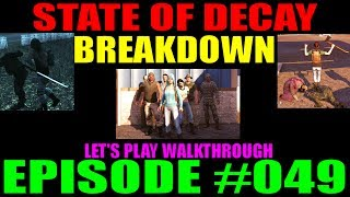State Of Decay Breakdown Episode #049 | LP Walkthrough | Difficulty Level 10!