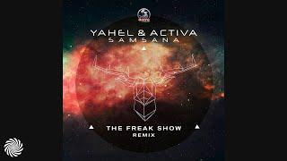 Yahel & Activa - Samsana (The Freak Show Remix)