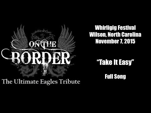 "Eagles Tribute Band - On the Border - ""Take it Easy"" - Wilson, NC Whirligig Festival"