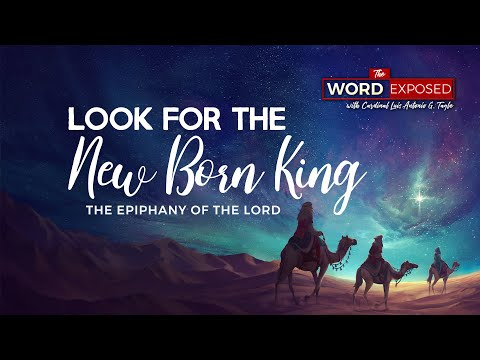 The Word Exposed - Look for the New Born King (January 5, 2020)