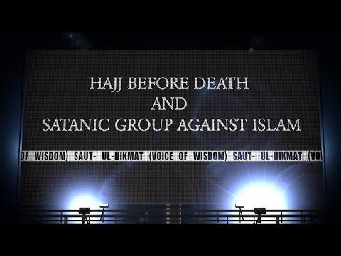 Hajj Before Death & Satanic Group Against Islam