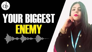 Your Biggest Enemy By Deepti Pathak | Leadership Coach