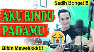 Download lagu 100% BIKIN NANGIS DENGERNYA!!! | Evi Tamala - Aku Rindu Padamu (Guitar Cover) By.Soni Egi