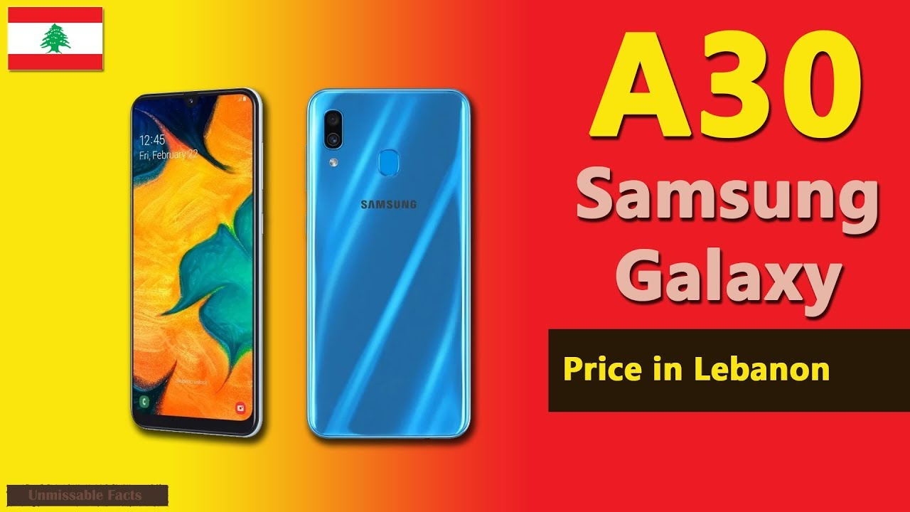 Samsung Galaxy A30 price in Lebanon | A30 specs, price in Lebanon - YouTube
