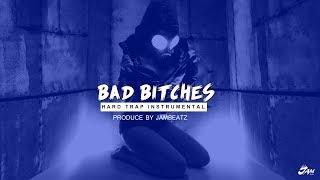 Bad Bitches - Epic Dope Rap Hard Trap Beat Hip Hop Instrumental PROD BY JAM BEATZ 2017