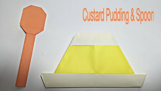 CUSTARD PUDDING & SPOON ORIGAMI TUTORIAL | ORIGAMI FOR KIDS