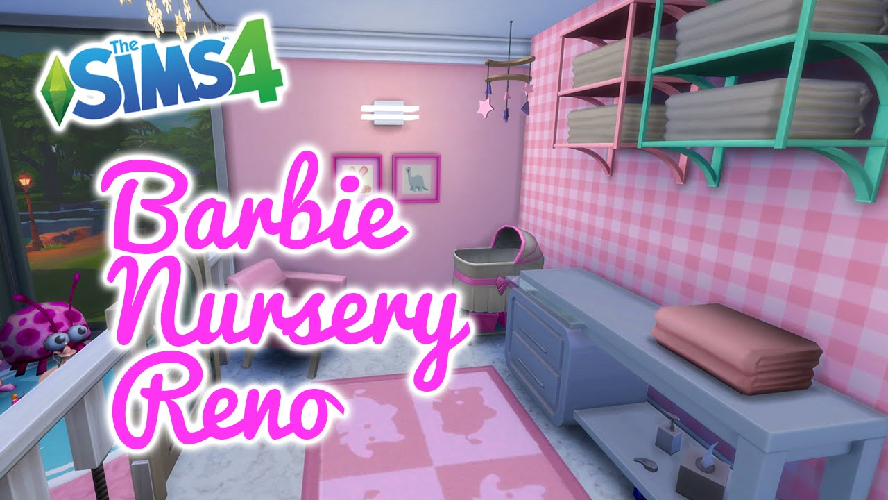 The Sims 4 Renovation Barbie LP Nursery YouTube