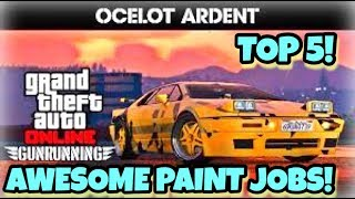 TOP 5 AWESOME PAINT JOBS FOR THE NEW OCELOT ARDENT ! {CINEMATIC}(GUNRUNNING DLC) GTA V ONLINE