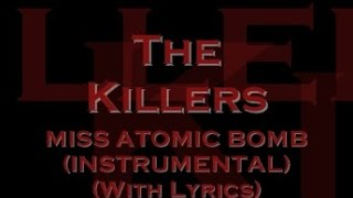 The Killers - Miss Atomic Bomb (Instrumental) (With Lyrics)