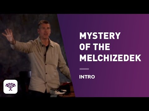 The Mystery of the Melchizedek - Intro