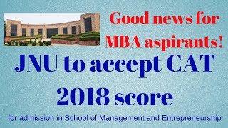 JNU to accept CAT 2018 score | Common Admission Test 2018 | JNU MBA Admission 2019