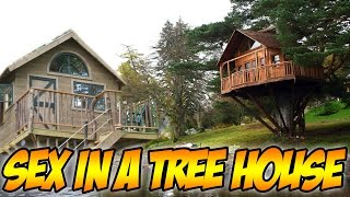 Having Sex In A Tree House...