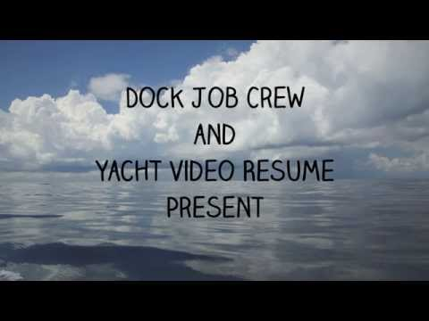 Yacht Video CV By Dock Job Crew