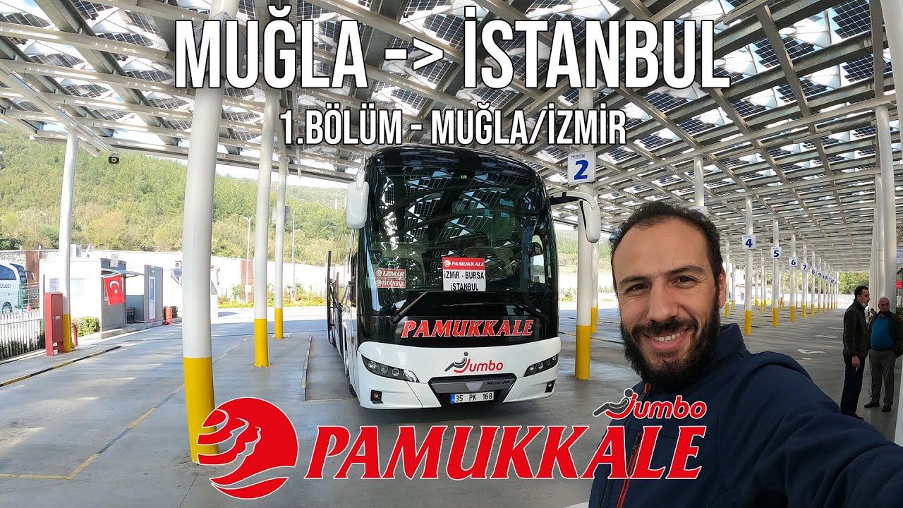 Pamukkale Turizm Jumbo / Muğla - İstanbul Yolculuğu 1.Bölüm