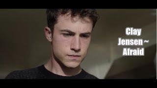 Clay Jensen ~ Afraid ~ S4
