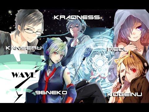 【合唱】 WAVE 【Kradness 96Neko Kogeinu Reol Kanseru】 [Nico Nico Chorus]