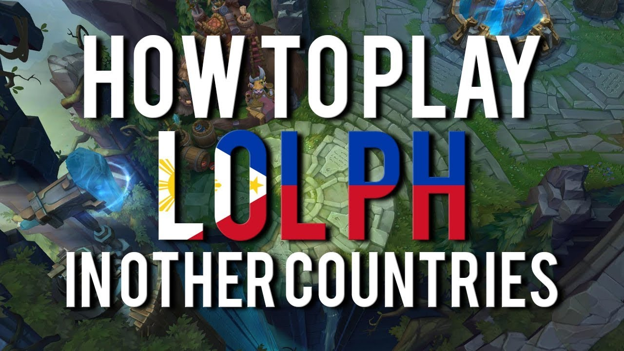 How to Play League of Legends PH Server in Other Countries