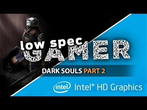 Super Low Dark Souls Graphics On A Low End Computer (Intel Celeron + IntelHD)