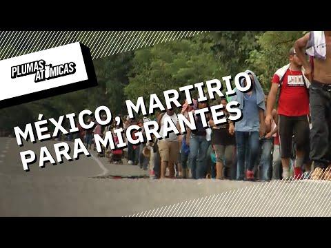 México, un martirio de violencia para los migrantes