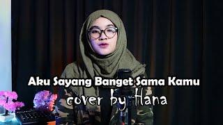 Download AKU SAYANG BANGET SAMA KAMU - SOUQY BAND   COVER BY HANA