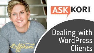 Dealing with Clients as a #WordPress Freelancer or Agency