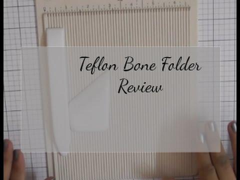 Teflon bone folder review